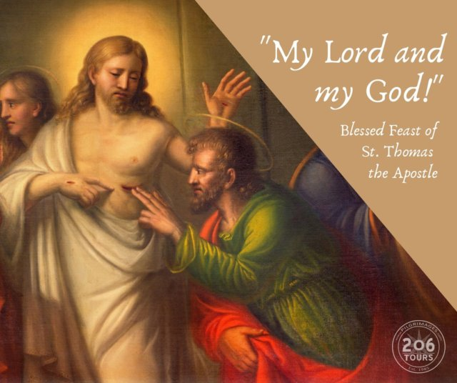 Blessed Feast of St. Thomas the Apostle - St. Thomas, Pray for Us!