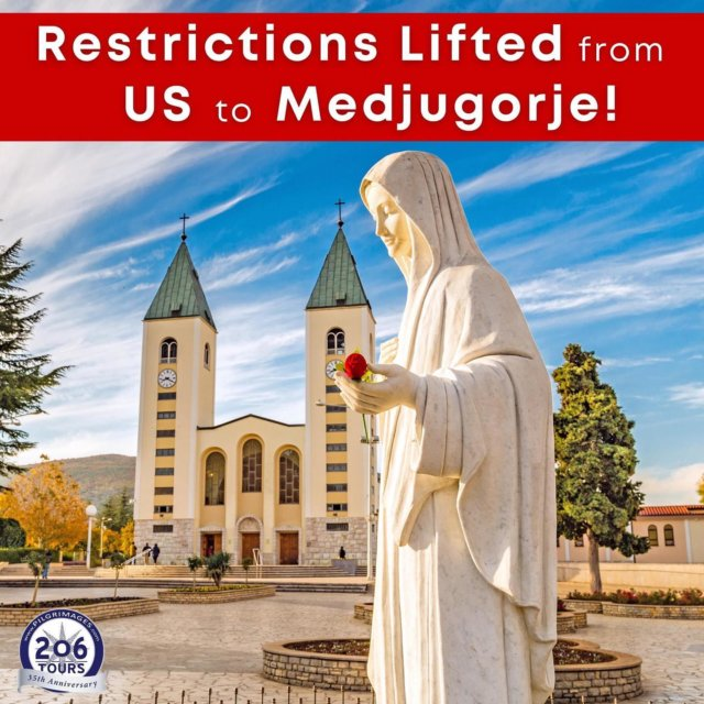 Travel Restrictions Lifted - US Travelers will soon be able to travel to Medjugorje! This is great news and we are excited to get more information so we can start pilgrimages again. 206 Tours is considering and reviewing the best and safest scenarios to restart pilgrimages to Medjugorje. We will post updates accordingly.   Our Lady of Medjugorje, please intercede for all pilgrims, that we can soon safely return to Medjugorje!   #staypilgrims #OurLadyofMedjugorje