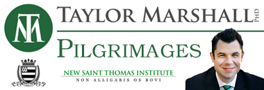 Dr. Taylor Marshall pilgrimages
